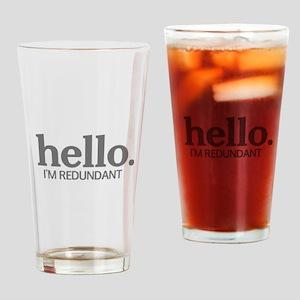 Hello I'm redundant Drinking Glass