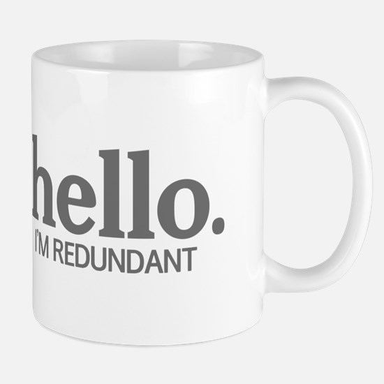 Hello I'm redundant Mug