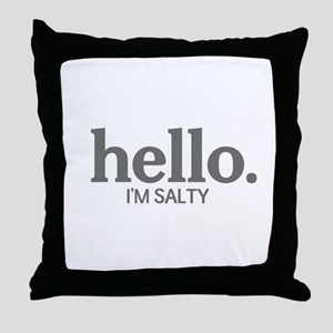 Hello I'm salty Throw Pillow