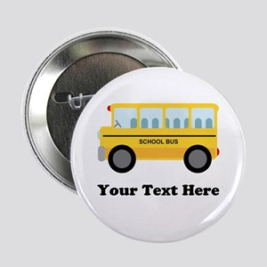 "School Bus Personalized 2.25"" Button"