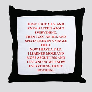 phd joke Throw Pillow