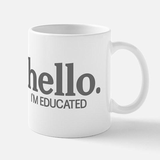Hello I'm educated Mug