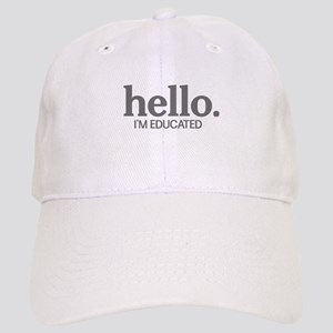 Hello I'm educated Cap