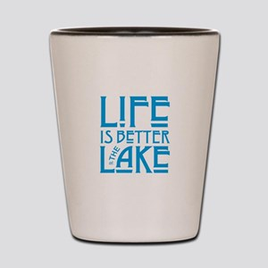 Life is Better at the Lake Shot Glass