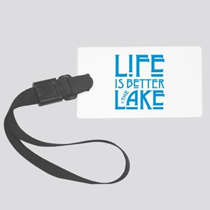Life is Better at the Lake Large Luggage Tag