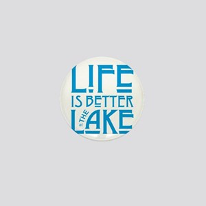 Life is Better at the Lake Mini Button