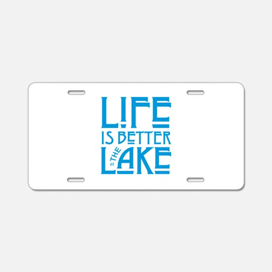 Life is Better at the Lake Aluminum License Plate