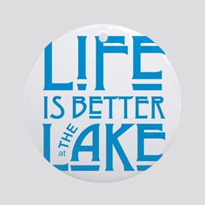 Life is Better at the Lake Round Ornament
