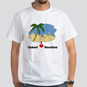 I Love Naked Beaches White T-Shirt