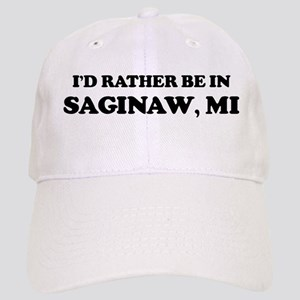 Rather be in Saginaw Cap