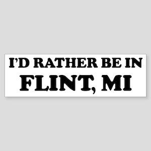 Rather be in Flint Bumper Sticker