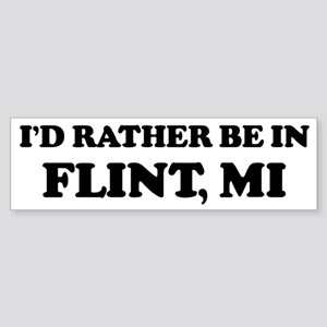 Rather be in Flint Bumper Sticker