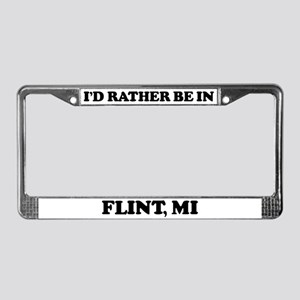 Rather be in Flint License Plate Frame