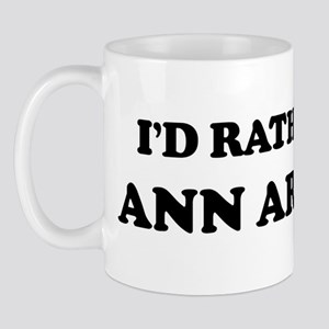 Rather be in Ann Arbor Mug