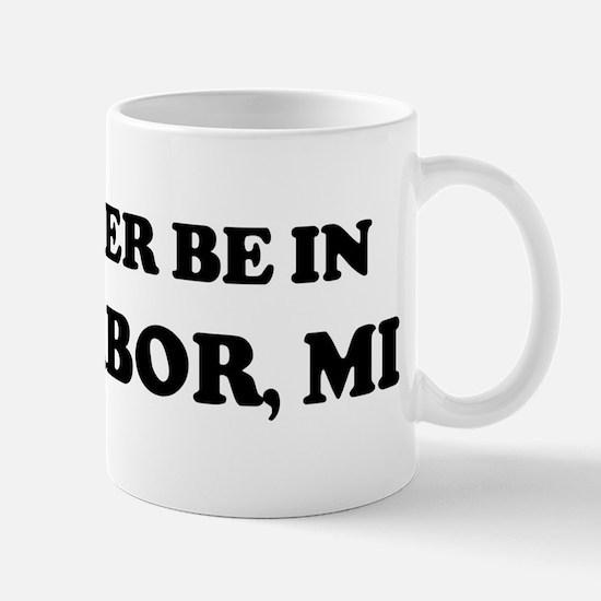 Rather be in Ann Arbor Mug