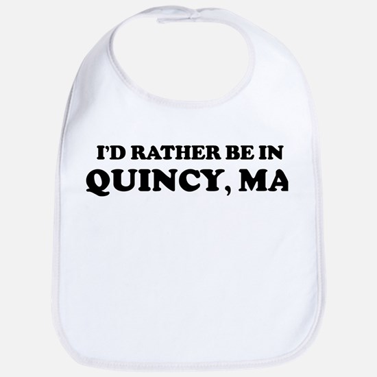 Rather be in Quincy Bib