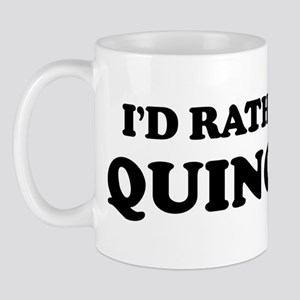 Rather be in Quincy Mug