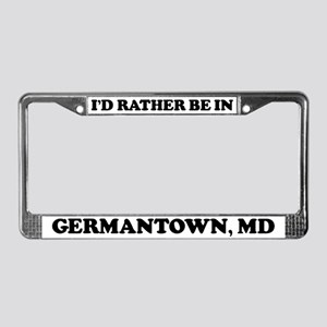 Rather be in Germantown License Plate Frame