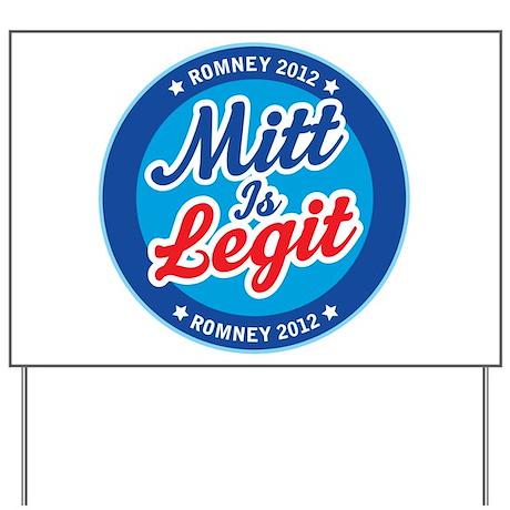 Mitt is Legit Romney 2012 Yard Sign