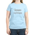 Sarcasm is my first language Women's Light T-Shirt