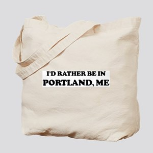 Rather be in Portland Tote Bag