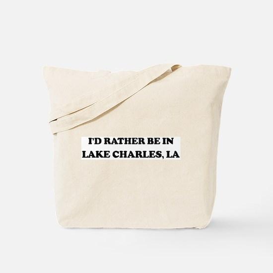 Rather be in Lake Charles Tote Bag