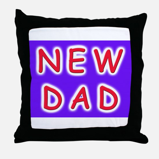 For new fathers, a NEW DAD Throw Pillow