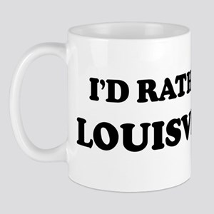 Rather be in Louisville Mug