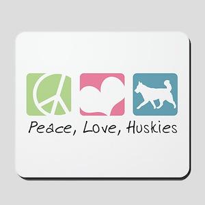Peace, Love, Huskies Mousepad