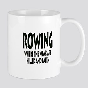 Rowing Where The Weak Are Killed And Eaten Mugs