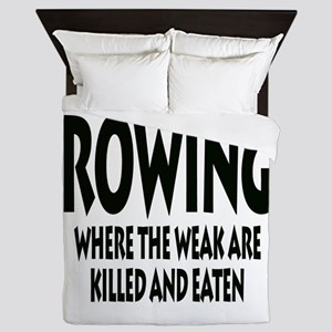 Rowing Where The Weak Are Killed And E Queen Duvet