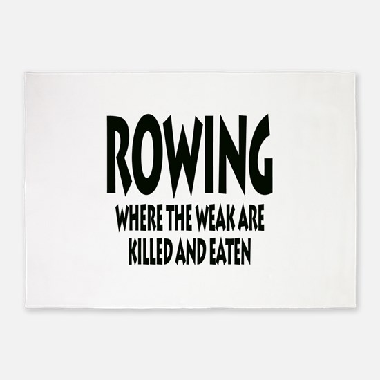Rowing Where The Weak Are Killed An 5'x7'Area Rug