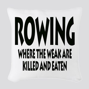 Rowing Where The Weak Are Kill Woven Throw Pillow