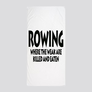 Rowing Where The Weak Are Killed And E Beach Towel