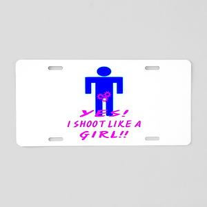 Yes I Shoot Like A Girl Aluminum License Plate