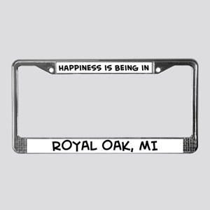 Happiness is Royal Oak License Plate Frame