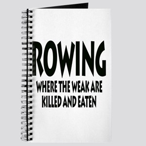 Rowing Where The Weak Are Killed And Eaten Journal