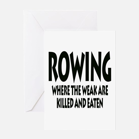 Rowing Where The Weak Are Killed An Greeting Cards
