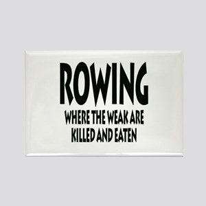 Rowing Where The Weak Are Killed And Eaten Magnets