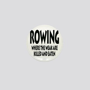 Rowing Where The Weak Are Killed And E Mini Button