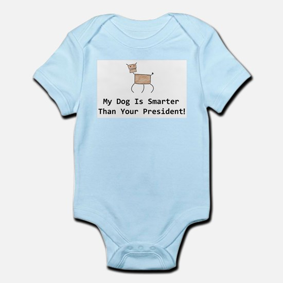 My dog is smarter than your Infant Bodysuit