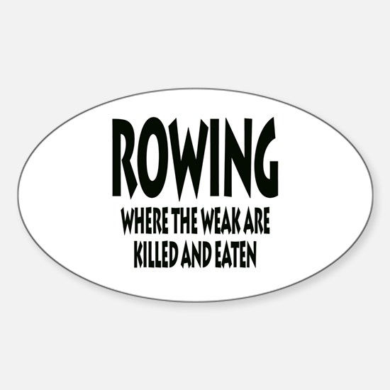 Rowing Where The Weak Are Killed And Eaten Decal