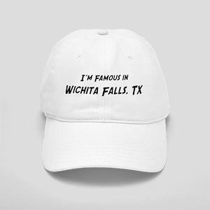Famous in Wichita Falls Cap