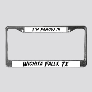 Famous in Wichita Falls License Plate Frame