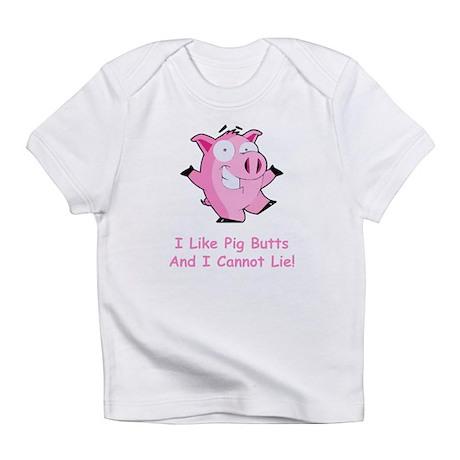 I Like Pig Butts Infant T-Shirt