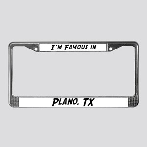 Famous in Plano License Plate Frame