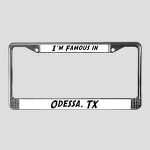 Famous in Odessa License Plate Frame