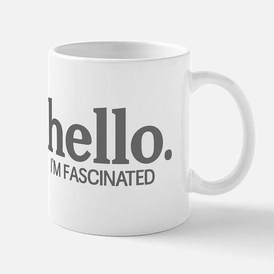 Hello I'm fascinated Mug