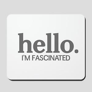 Hello I'm fascinated Mousepad