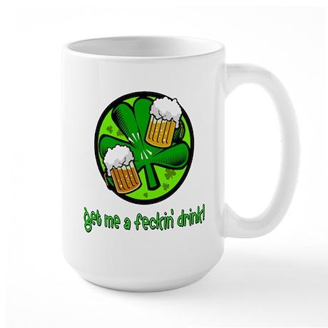 Feckin' Drink Large Mug